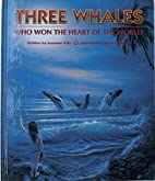 Three Whales Who Won the Heart of the World…