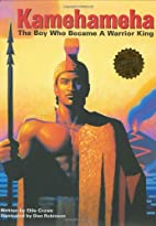 Kamehameha: The Boy Who Became a Warrior…