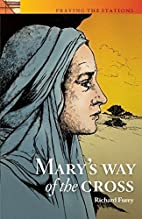 Praying the Stations with Mary the Mother of…