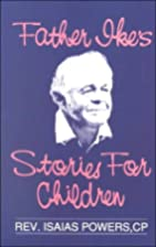 Father Ike's Stories for Children: Teaching…