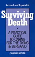 Surviving Death: A Practical Guide to Caring…