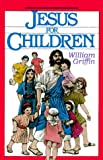 Griffin, Henry: Jesus for Children