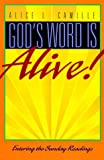 Camille, Alice L.: God's Word Is Alive!: Entering the Sunday Readings