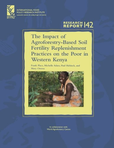 the-impact-of-agroforestry-based-soil-fertility-replenishment-practices-on-the-poor-in-western-kenya-research-report-142-international-food-policy-research-institute-ifpri