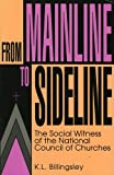 Billingsley, Lloyd: From Mainline To Sideline: The Social Witness Of The National Council Of Churches