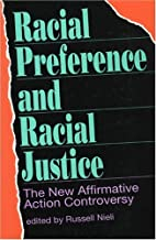 Racial preference and racial justice : the…