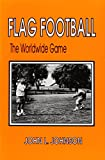 John Johnson: Flag Football: The Worldwide Game
