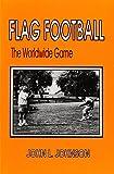 John Johnson: Flag Football: The Worldwide Game