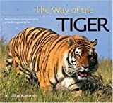 Karanth, K. Ullas: The Way of the Tiger: Natural History and Conservation of the Endangered Big Cat