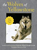 The Wolves of Yellowstone by Michael K.…