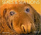 Miller, David: Seals and Sea Lions (Worldlife Library)