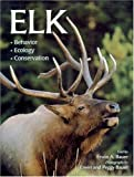 Bauer, Peggy: Elk: Behavior, Ecology, Conservation