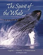 The Spirit of the Whale: Legend, History,…