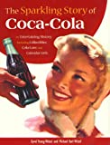 Young-Witzel, Gyvel: The Sparkling Story of Coca-Cola : An Entertaining History Including Collectibles, Coke Lore, and Calendar Girls
