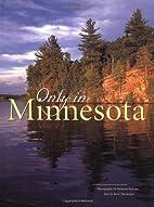 Only in Minnesota by Roxanne Kjarum