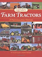 Legendary Farm Tractors: A Photographic…