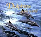 Dolphins of the World (Worldlife Discovery…