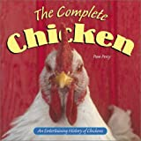 Percy, Pam: The Complete Chicken: An Entertaining History of Chickens