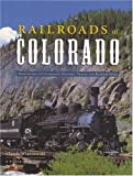 Wiatrowski, Claude A.: Railroads of Colorado: Your Guide to Colorado's Historic Trains and Railway Sites
