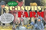 Artley, Bob: Bob Artley&#39;s Seasons on the Farm: From the Newspaper Series &quot;Memories of a Former Kid&quot;