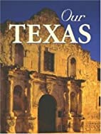 Our Texas by Voyageur Press