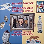 Howard Finster, stranger from another world…
