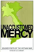 Unaccustomed Mercy: Soldier-Poets of the…