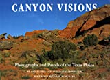 Flores, Dan: Canyon Visions: Photographs and Pastels of the Texas Plains