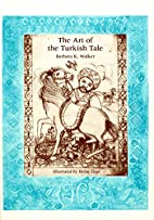 The Art of the Turkish Tale (Volume Two) by…