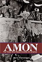 Amon: The Texan Who Played Cowboy for…