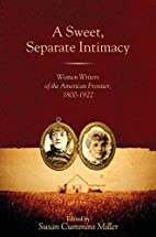 A Sweet, Separate Intimacy: Women Writers of…