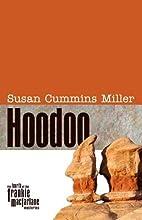 Hoodoo by Susan Cummins Miller