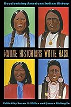 Native Historians Write Back: Decolonizing…