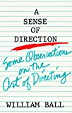 Ball, William: Sense of Direction: Some Observations on the Art of Directing