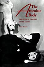 The Articulate Body: The Physical Training…