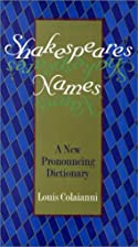 Shakespeare's Names: A New Pronouncing…