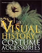 The Visual History of Costume Accessories.…