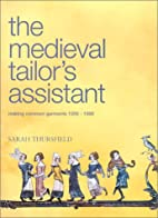 The Medieval Tailor's Assistant: Making…