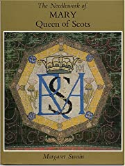 The Needlework of Mary Queen of Scots by…