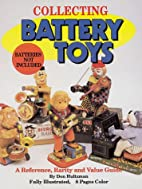 Collecting Battery Toys: A Reference, Rarity…