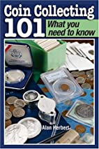 Coin Collecting 101 What You Need to Know by…