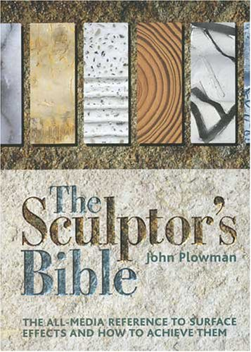 the-sculptors-bible-the-all-media-reference-to-surface-effects-and-how-to-achieve-them