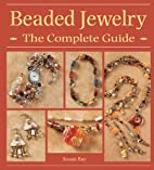 Beaded Jewelry The Complete Guide by Susan…