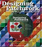 Designing Patchwork on Your Computer by…