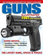 Guns Illustrated 2007 (Guns Illustrated: The…