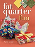 Snyder, Karen: Fat Quarter Fun