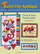 Rainy Day Applique: Quick & Easy Fusible…