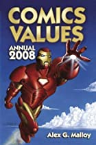 Comics Values Annual 2008 by Alex G. Malloy