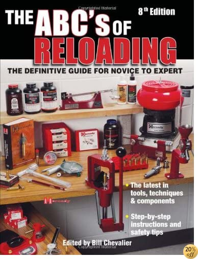 TThe ABC's Of Reloading: The Definitive Guide For Novice To Expert