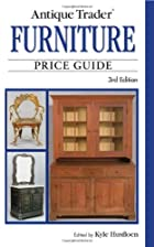 Antique Trader Furniture Price Guide by Kyle…